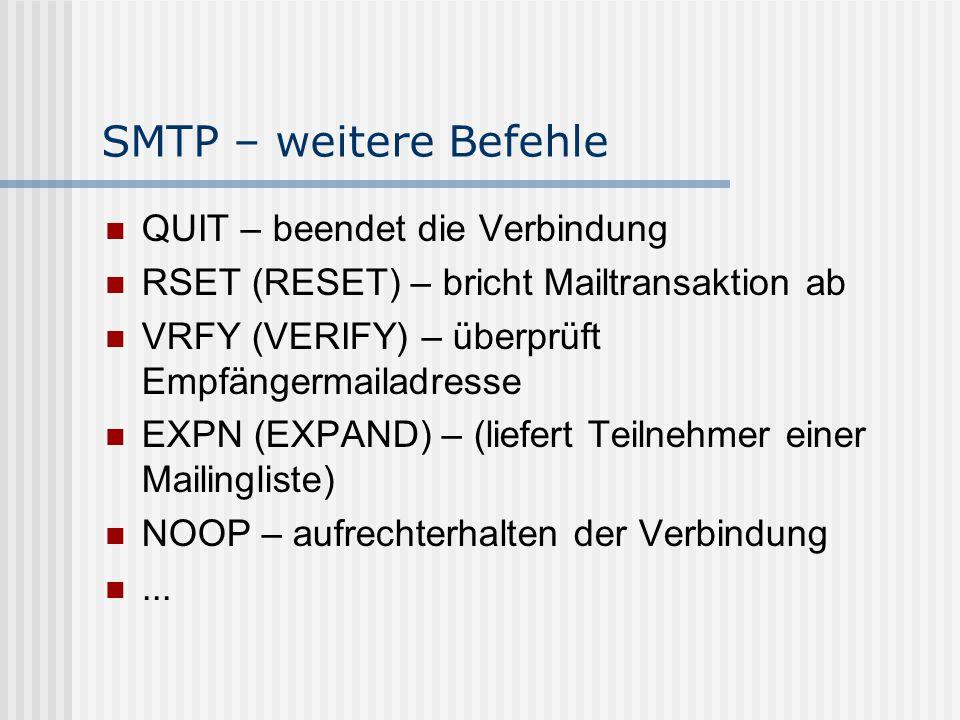 SMTP – weitere Befehle QUIT – beendet die Verbindung
