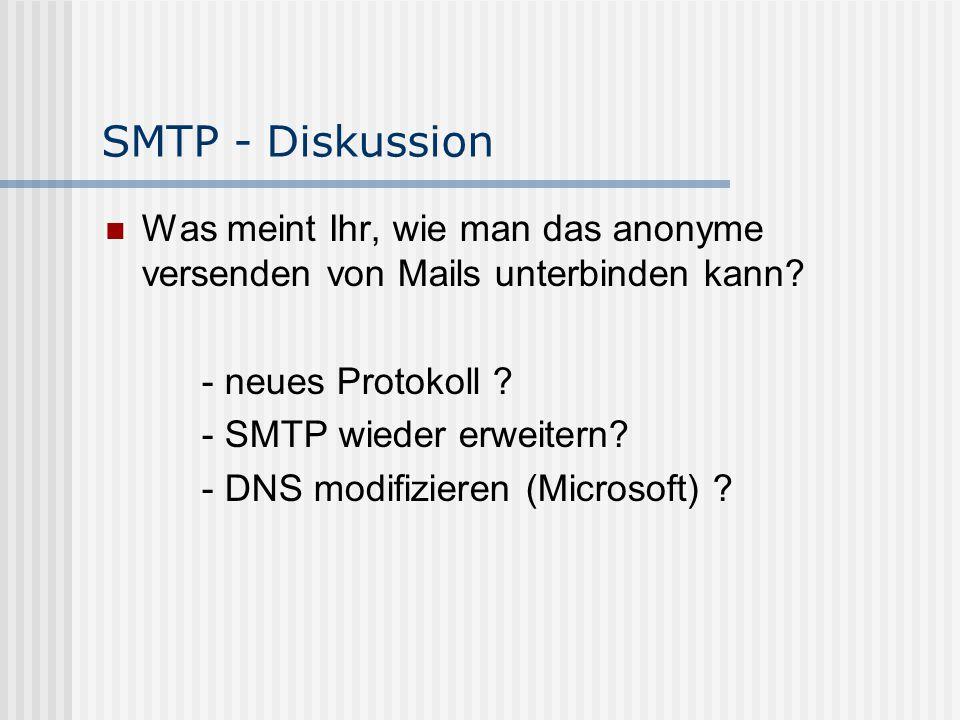 SMTP - Diskussion Was meint Ihr, wie man das anonyme versenden von Mails unterbinden kann - neues Protokoll