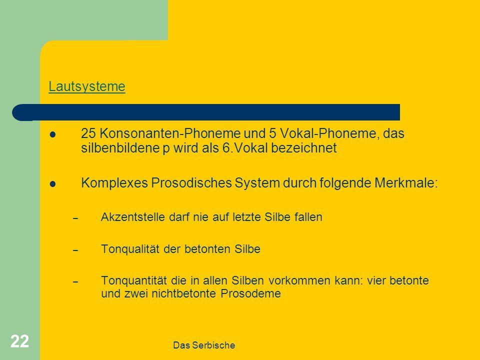 Komplexes Prosodisches System durch folgende Merkmale: