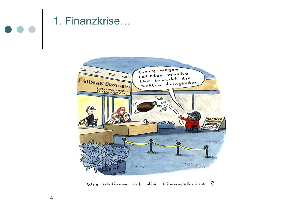 1. Finanzkrise…