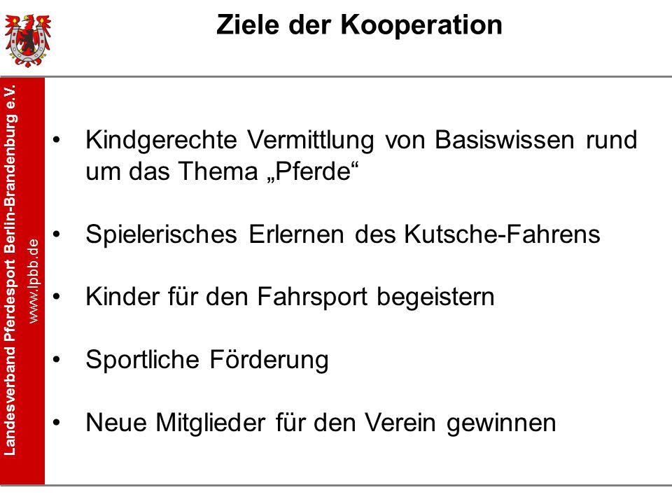 """Ziele der Kooperation Kindgerechte Vermittlung von Basiswissen rund um das Thema """"Pferde Spielerisches Erlernen des Kutsche-Fahrens."""