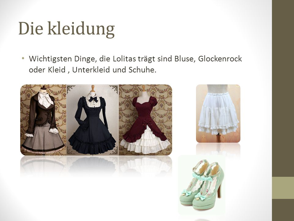 Die kleidung Wichtigsten Dinge, die Lolitas trägt sind Bluse, Glockenrock oder Kleid , Unterkleid und Schuhe.