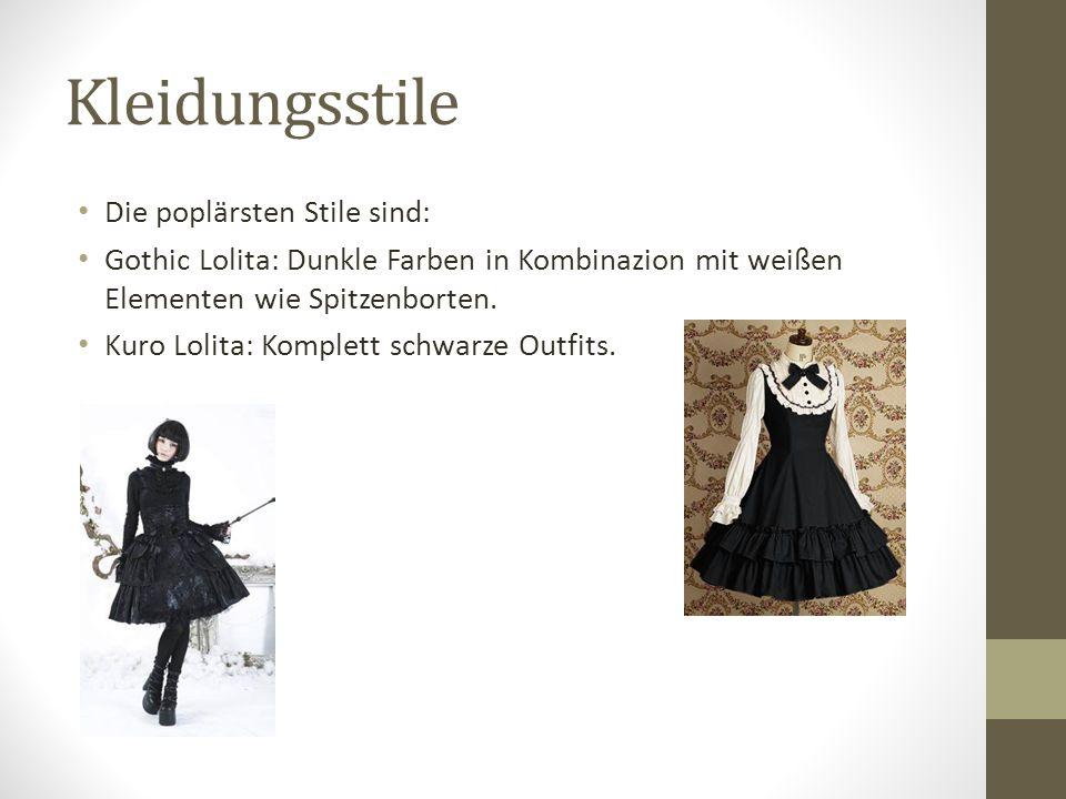 Kleidungsstile Die poplärsten Stile sind: