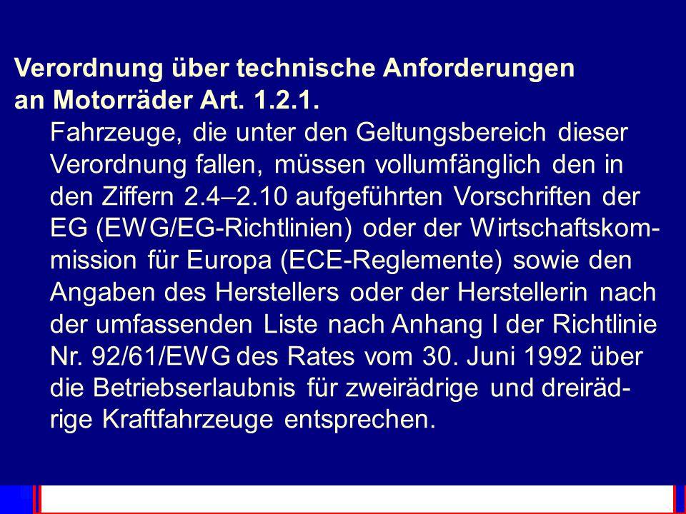  Verordnung über technische Anforderungen an Motorräder Art. 1.2.1.