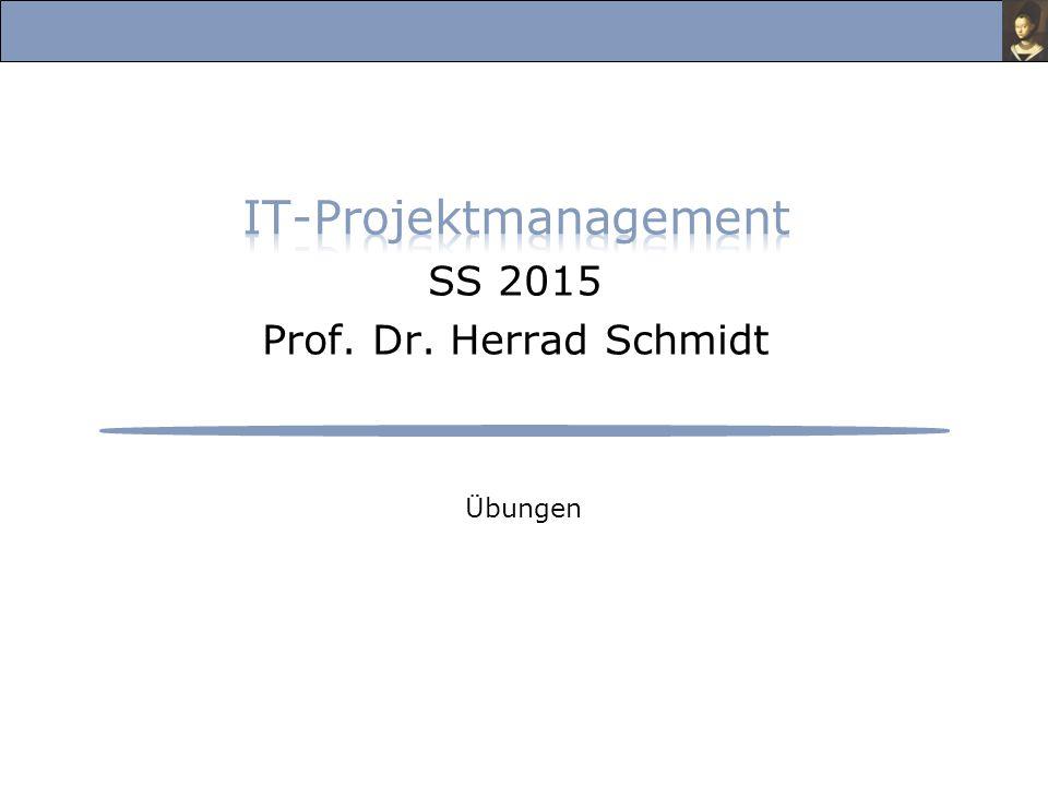 IT-Projektmanagement SS 2015 Prof. Dr. Herrad Schmidt