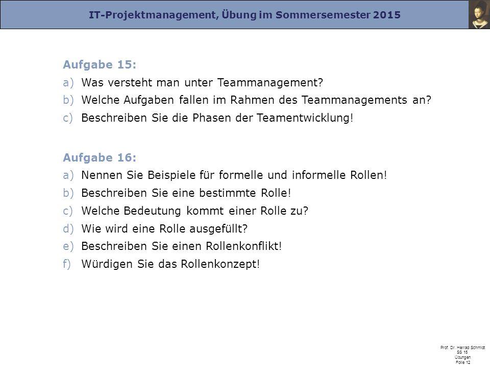 Aufgabe 15: Was versteht man unter Teammanagement Welche Aufgaben fallen im Rahmen des Teammanagements an