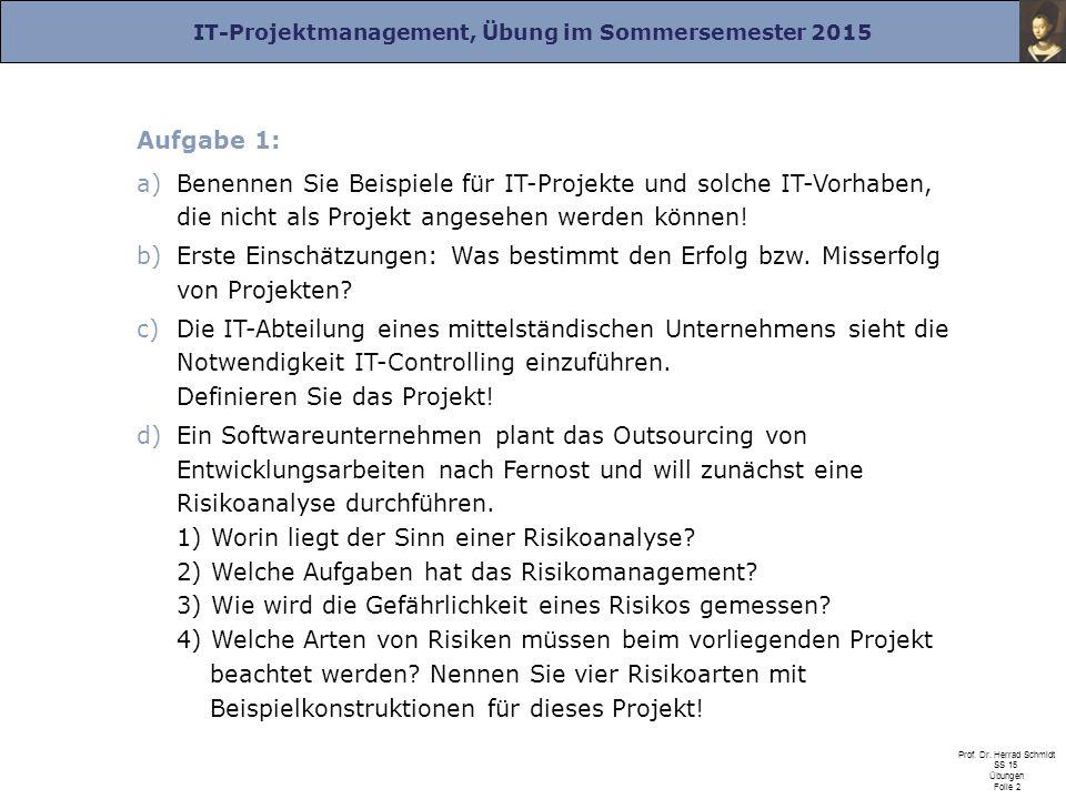 Aufgabe 1: Benennen Sie Beispiele für IT-Projekte und solche IT-Vorhaben, die nicht als Projekt angesehen werden können!