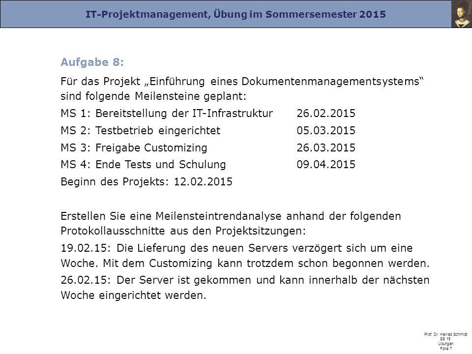 """Aufgabe 8: Für das Projekt """"Einführung eines Dokumentenmanagementsystems sind folgende Meilensteine geplant:"""