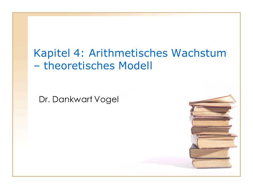 Kapitel 4: Arithmetisches Wachstum – theoretisches Modell