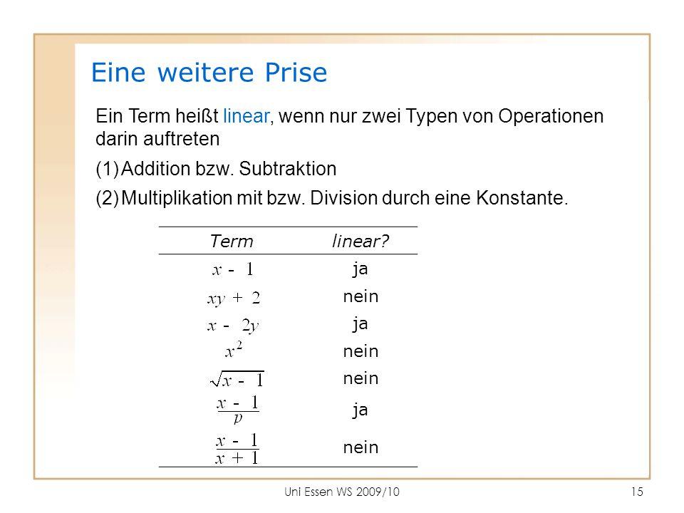 Eine weitere Prise Ein Term heißt linear, wenn nur zwei Typen von Operationen. darin auftreten. Addition bzw. Subtraktion.