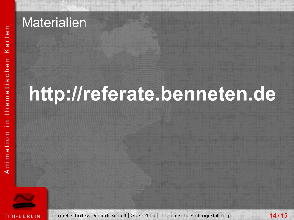 http://referate.benneten.de Materialien 14 / 15