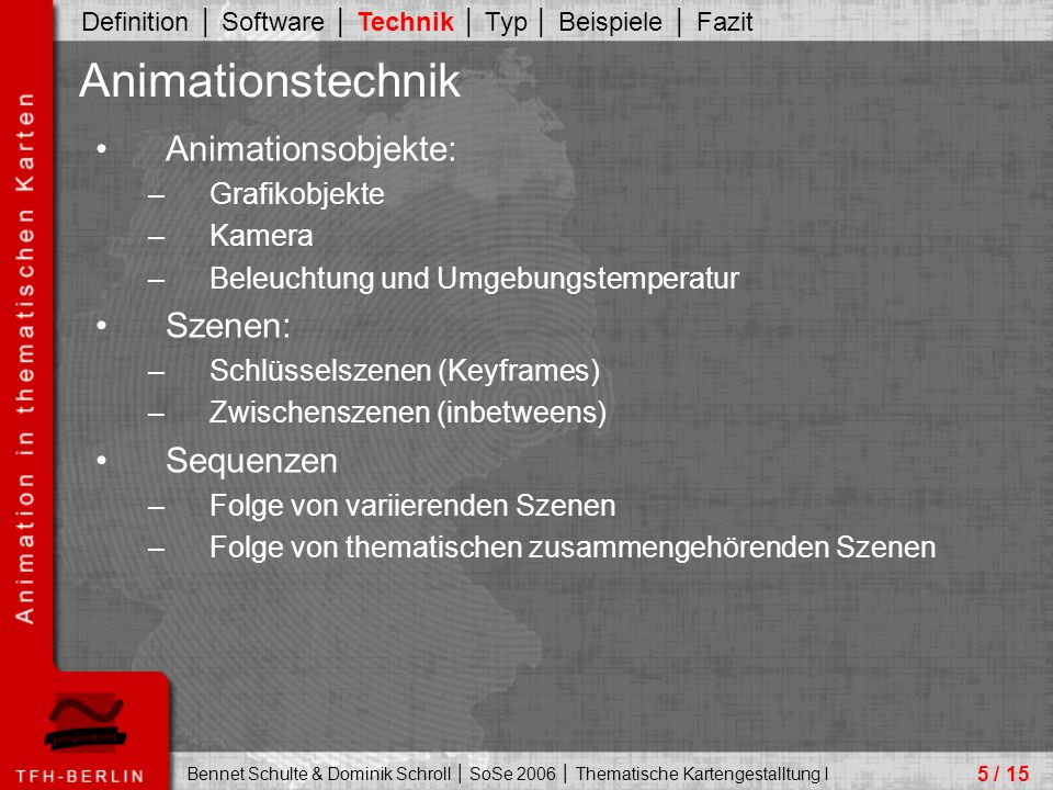 Animationstechnik Animationsobjekte: Szenen: Sequenzen Grafikobjekte