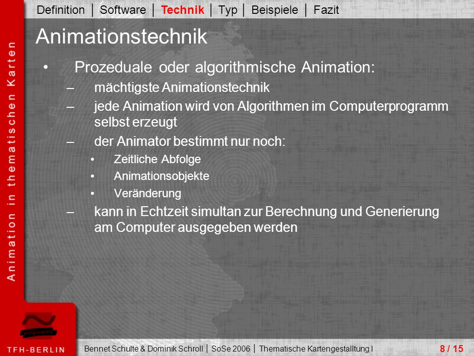 Animationstechnik Prozeduale oder algorithmische Animation: