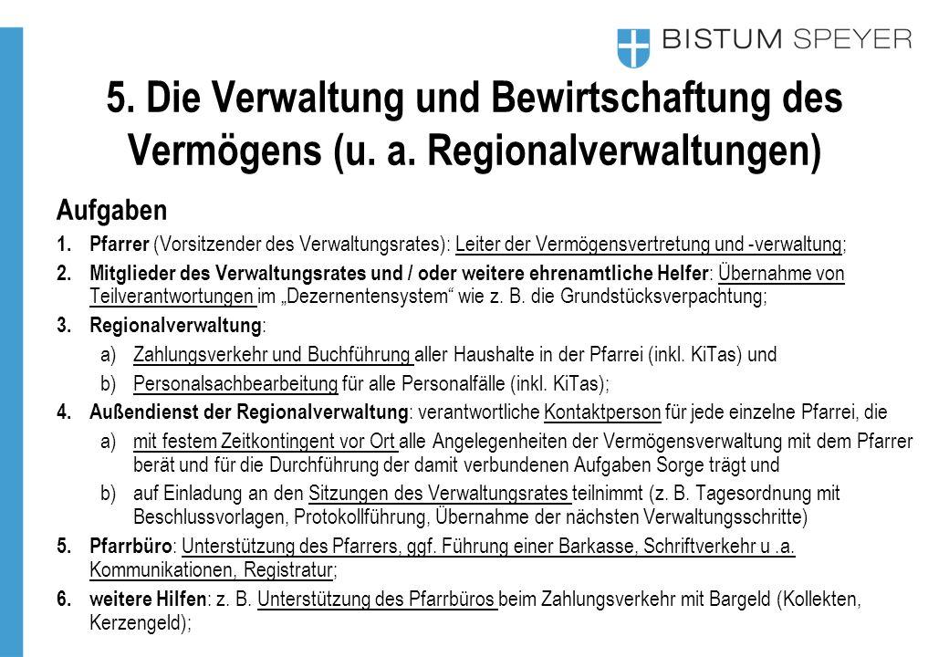 5. Die Verwaltung und Bewirtschaftung des Vermögens (u. a