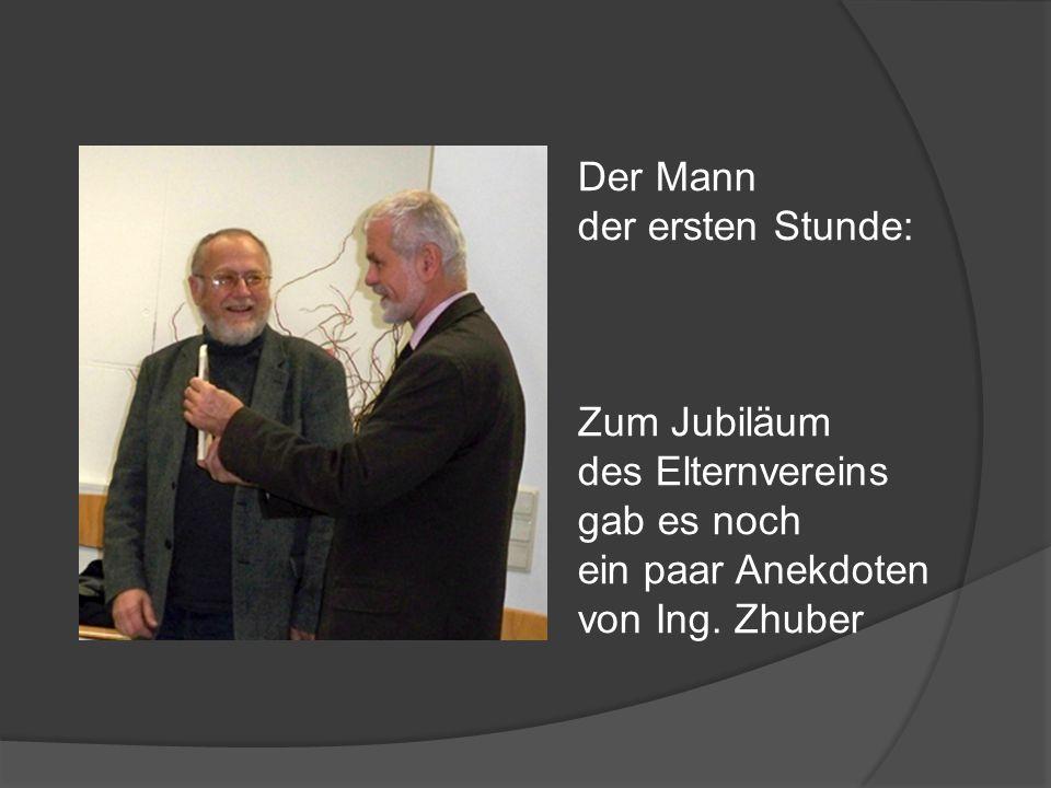 Der Mann der ersten Stunde: Zum Jubiläum. des Elternvereins.