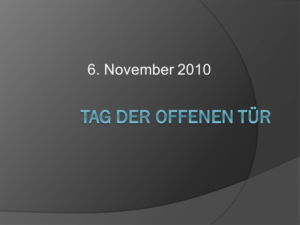 6. November 2010 Tag der offenen Tür