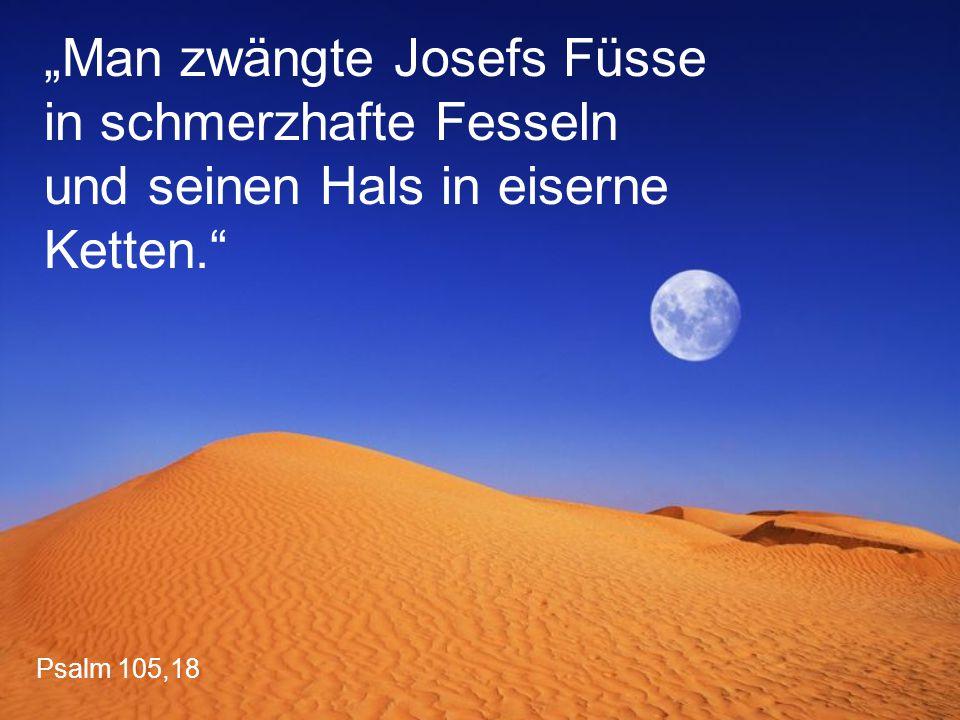 """""""Man zwängte Josefs Füsse in schmerzhafte Fesseln und seinen Hals in eiserne Ketten."""