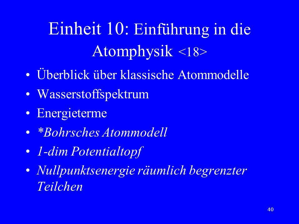 Einheit 10: Einführung in die Atomphysik <18>