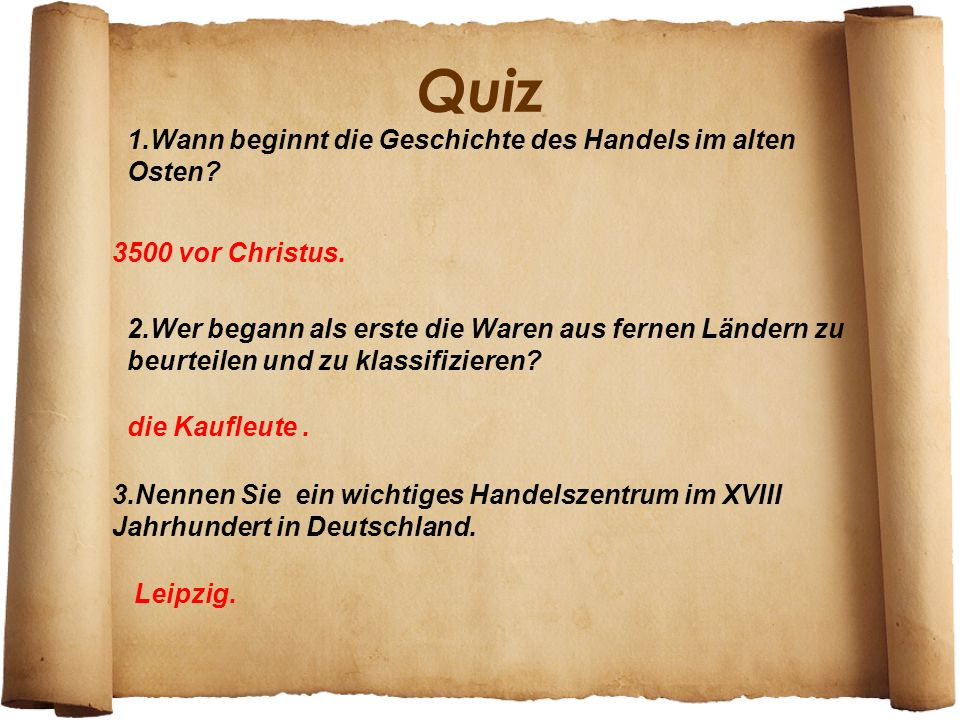Quiz 1.Wann beginnt die Geschichte des Handels im alten Osten