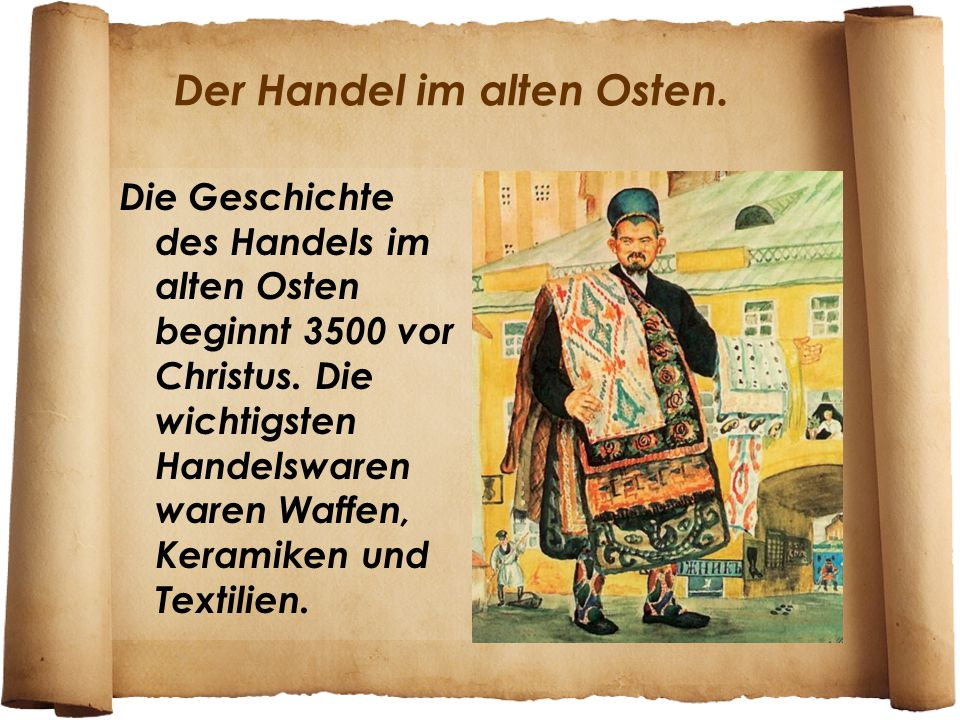 Der Handel im alten Osten.