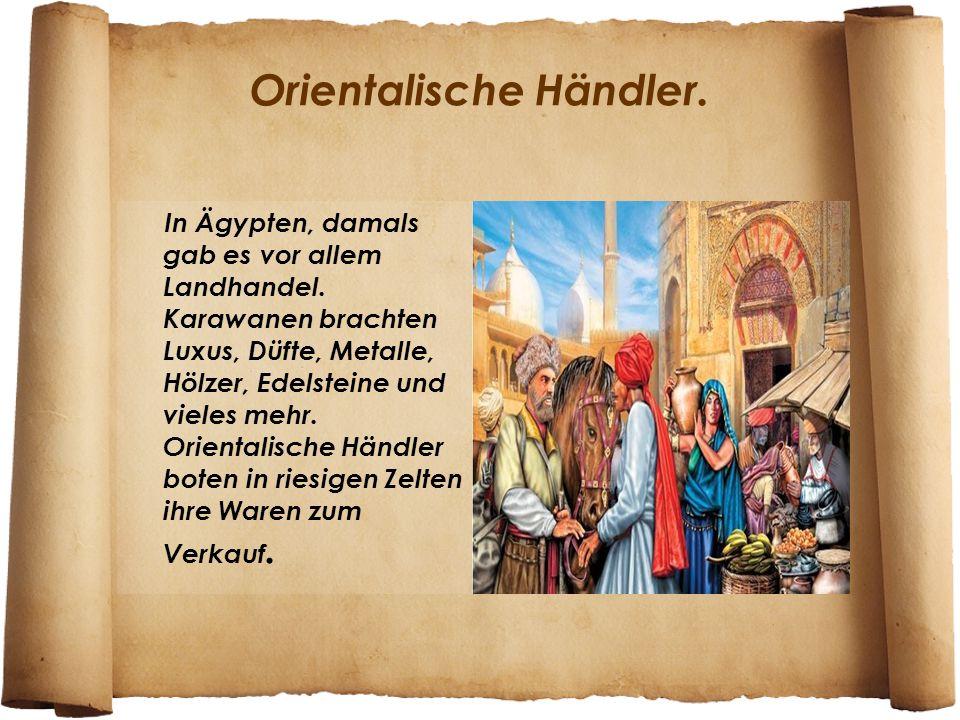 Orientalische Händler.