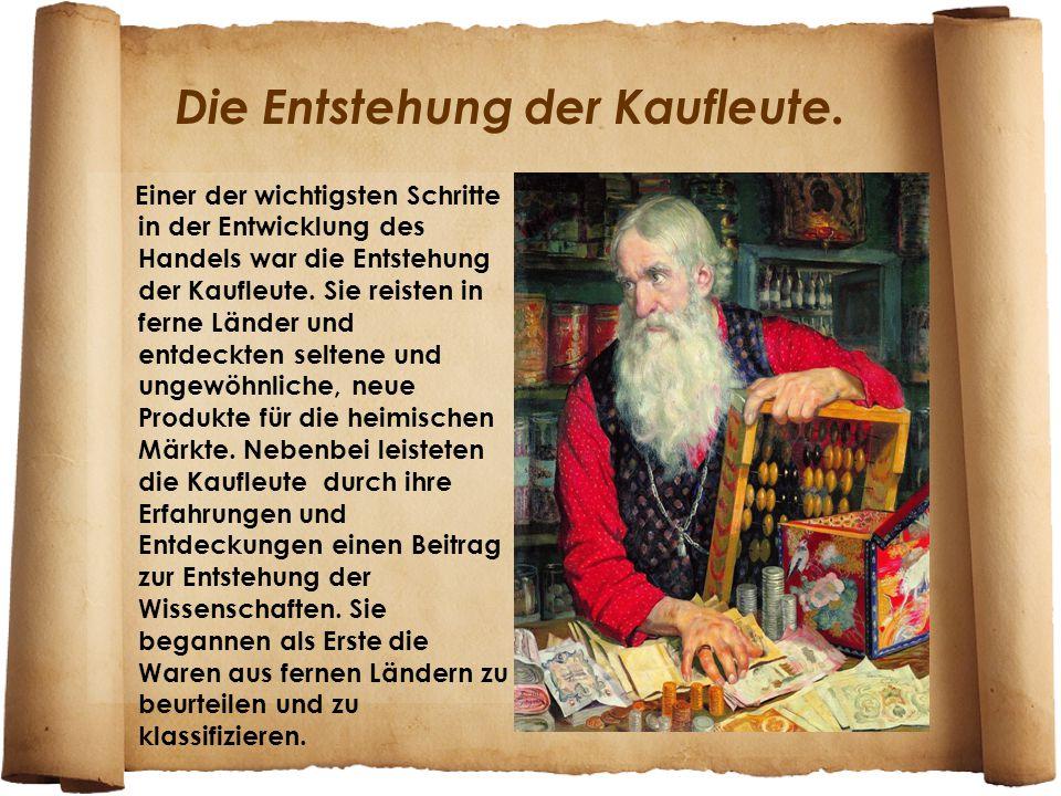 Die Entstehung der Kaufleute.