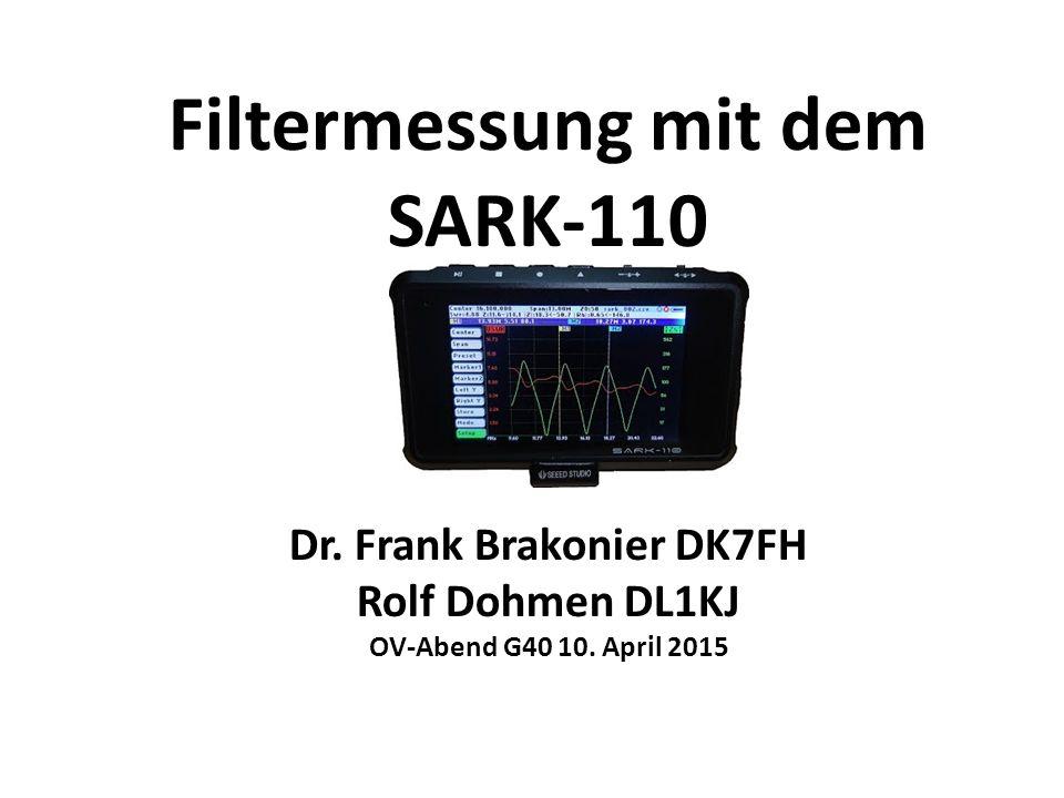 Filtermessung mit dem SARK-110 Dr. Frank Brakonier DK7FH