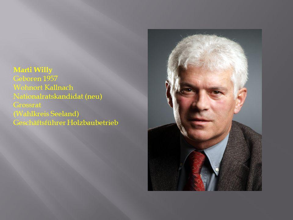 Marti Willy Geboren 1957. Wohnort Kallnach. Nationalratskandidat (neu) Grossrat. (Wahlkreis Seeland)