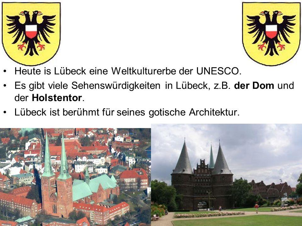 Heute is Lübeck eine Weltkulturerbe der UNESCO.