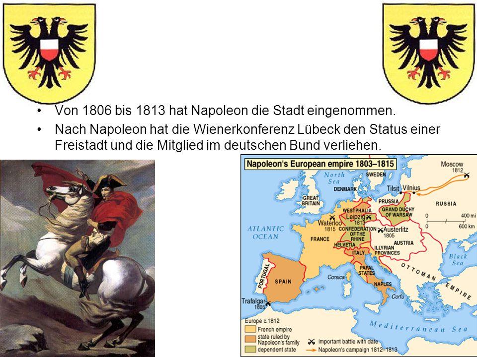 Von 1806 bis 1813 hat Napoleon die Stadt eingenommen.
