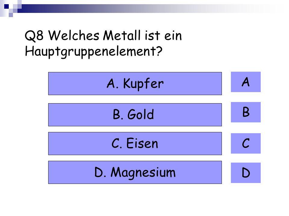 Q8 Welches Metall ist ein Hauptgruppenelement