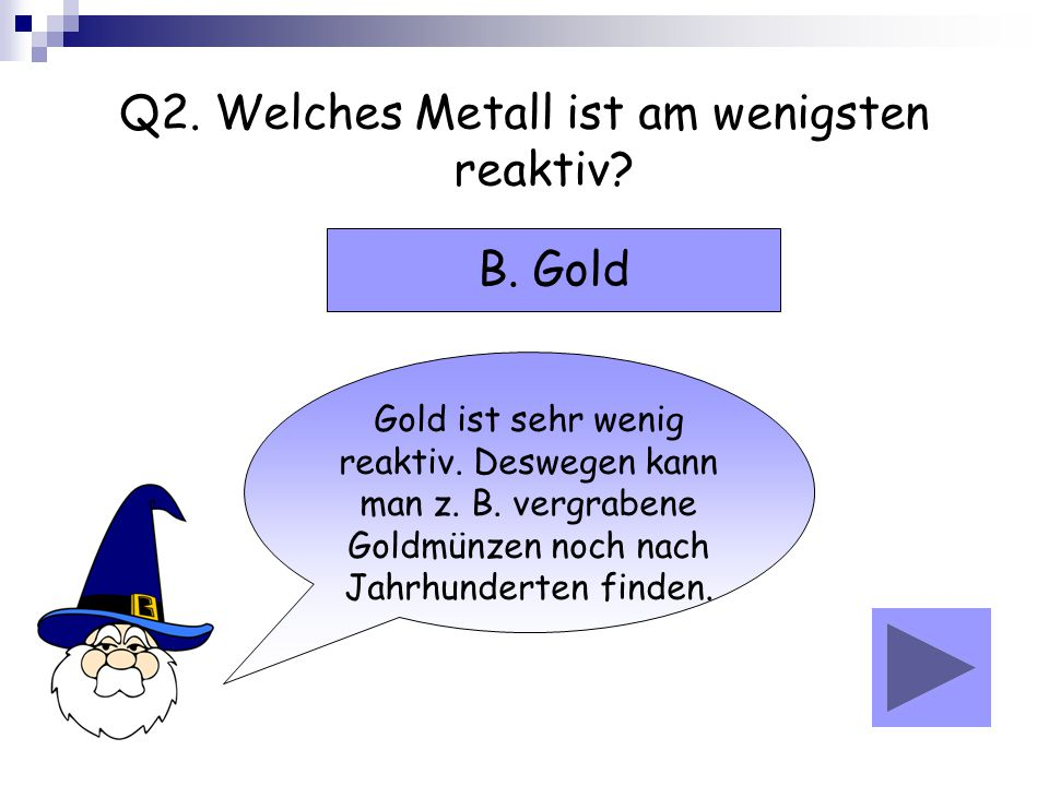 Q2. Welches Metall ist am wenigsten reaktiv
