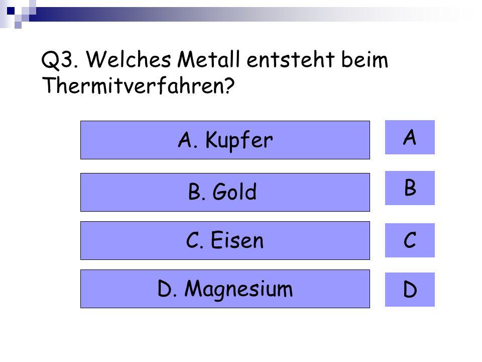 Q3. Welches Metall entsteht beim Thermitverfahren