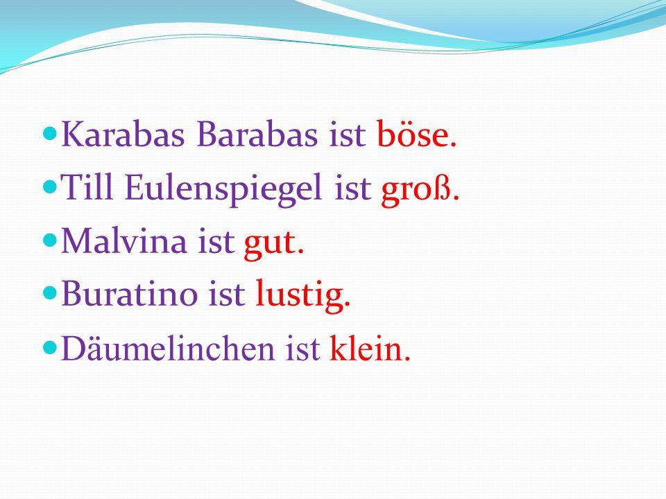 Karabas Barabas ist böse.