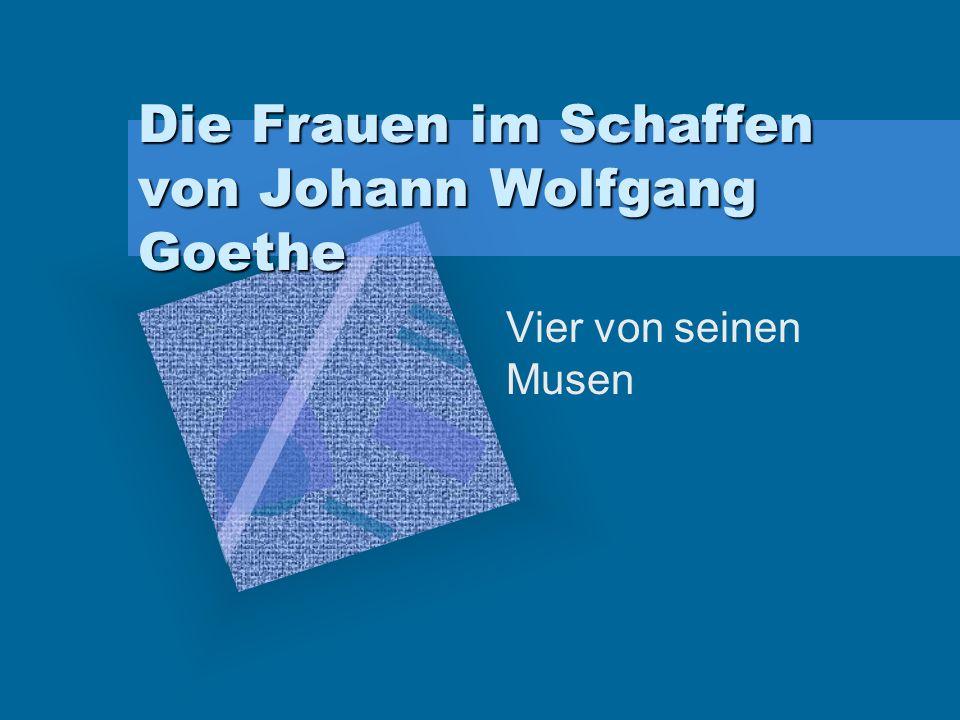 Die Frauen im Schaffen von Johann Wolfgang Goethe