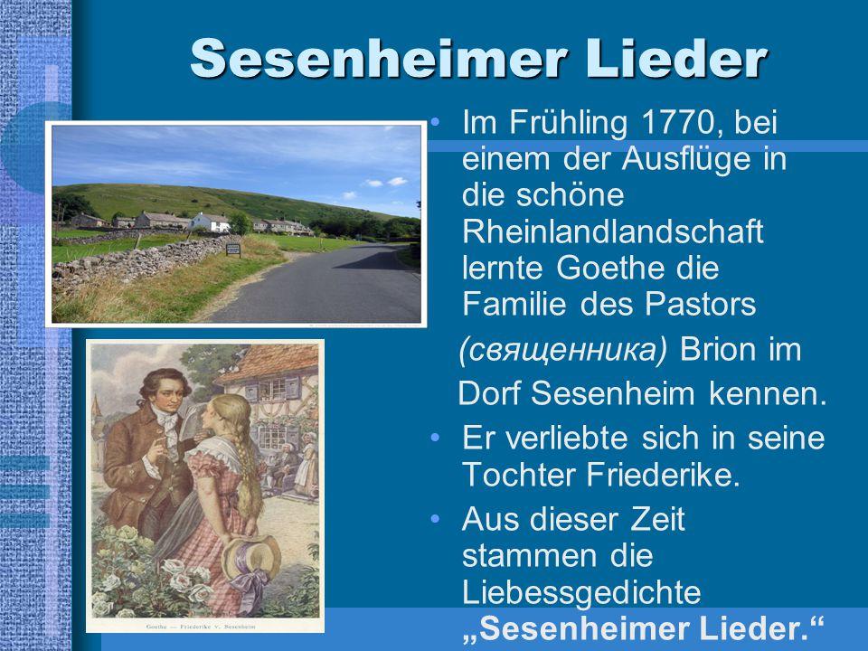 Sesenheimer Lieder Im Frühling 1770, bei einem der Ausflüge in die schöne Rheinlandlandschaft lernte Goethe die Familie des Pastors.