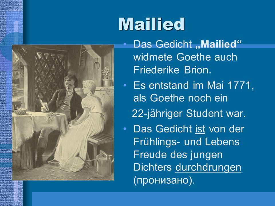 """Mailied Das Gedicht """"Mailied widmete Goethe auch Friederike Brion."""