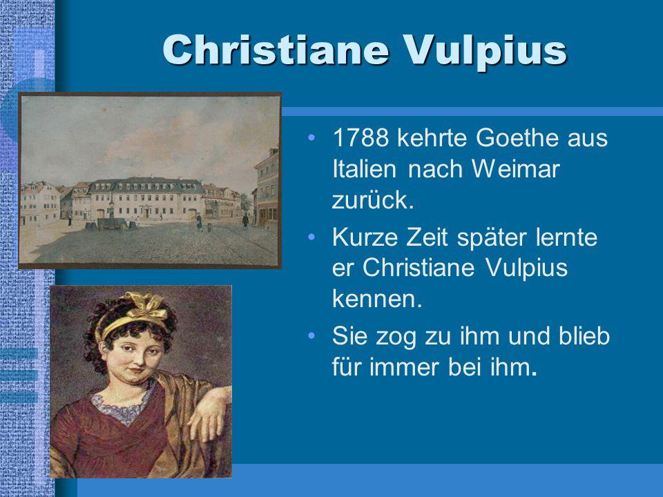 Christiane Vulpius 1788 kehrte Goethe aus Italien nach Weimar zurück.