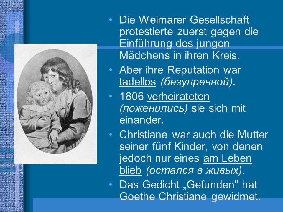 Die Weimarer Gesellschaft protestierte zuerst gegen die Einführung des jungen Mädchens in ihren Kreis.