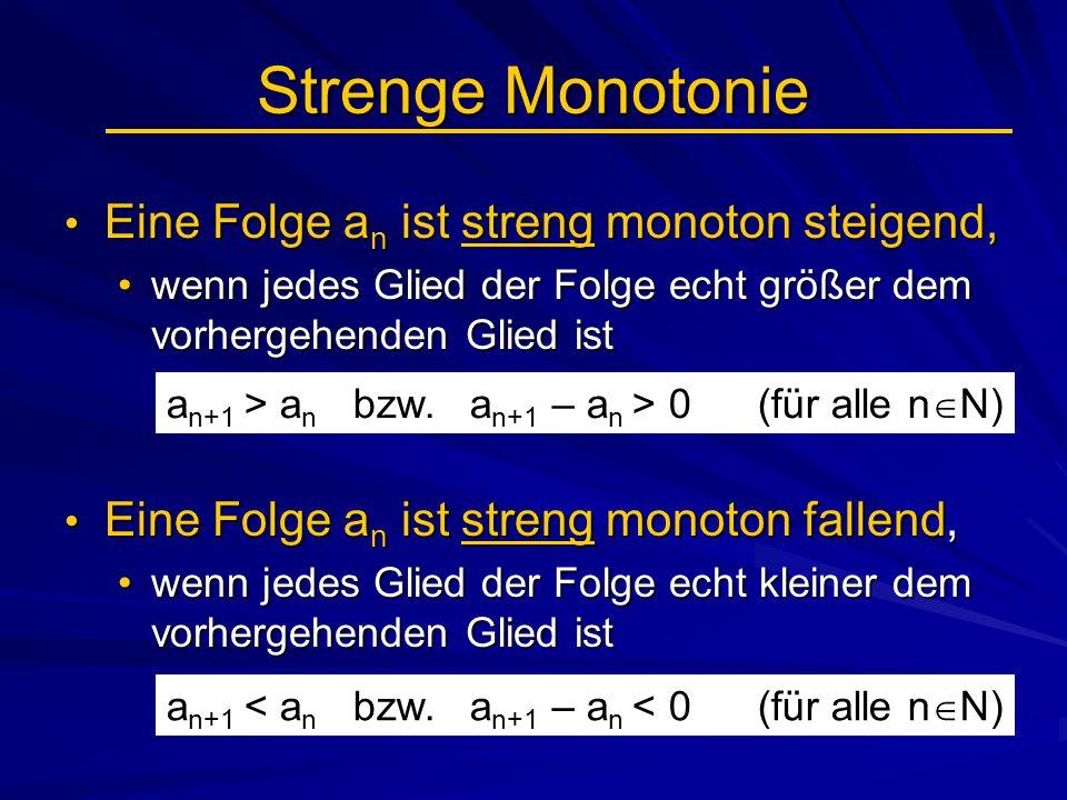 Strenge Monotonie Eine Folge an ist streng monoton steigend,