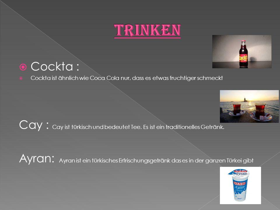 Trinken Cockta : Cockta ist ähnlich wie Coca Cola nur, dass es etwas fruchtiger schmeckt.