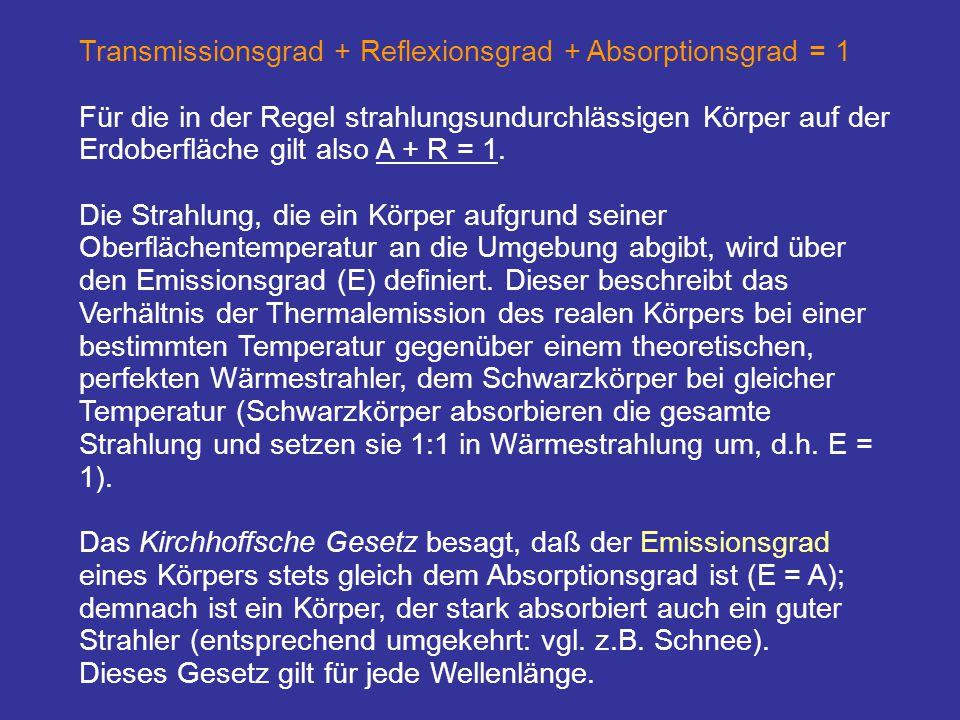 Transmissionsgrad + Reflexionsgrad + Absorptionsgrad = 1