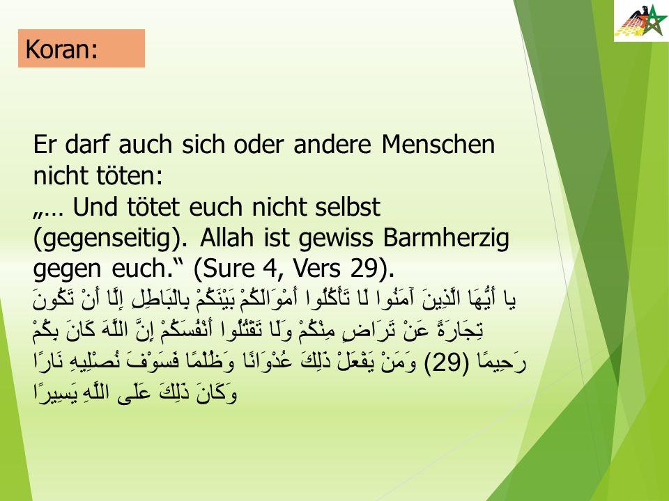 Koran: Er darf auch sich oder andere Menschen nicht töten:
