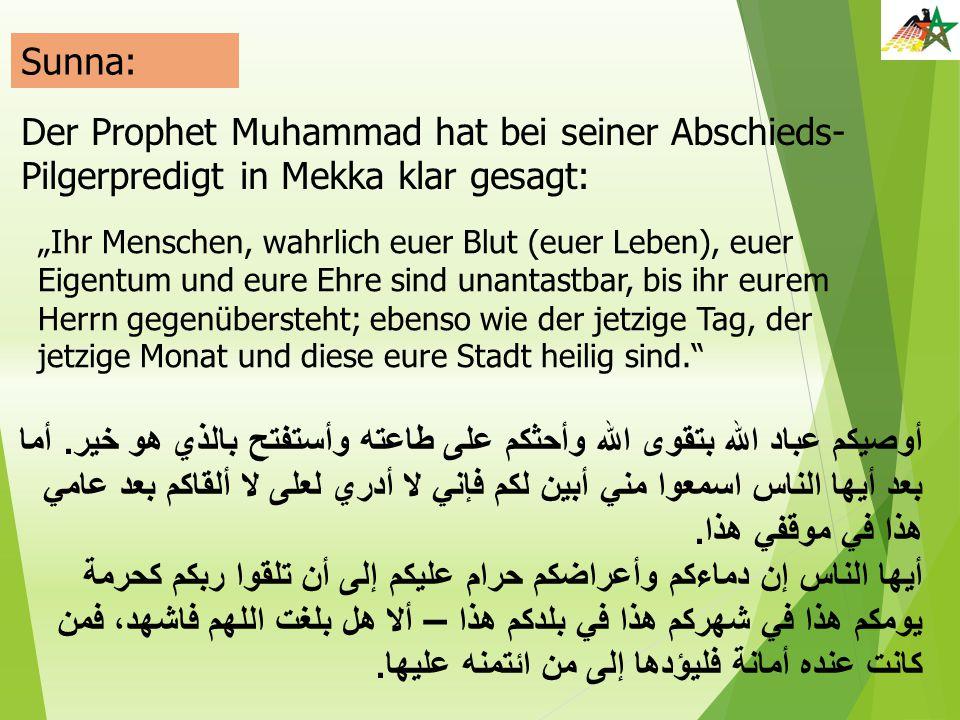 Sunna: Der Prophet Muhammad hat bei seiner Abschieds-Pilgerpredigt in Mekka klar gesagt: