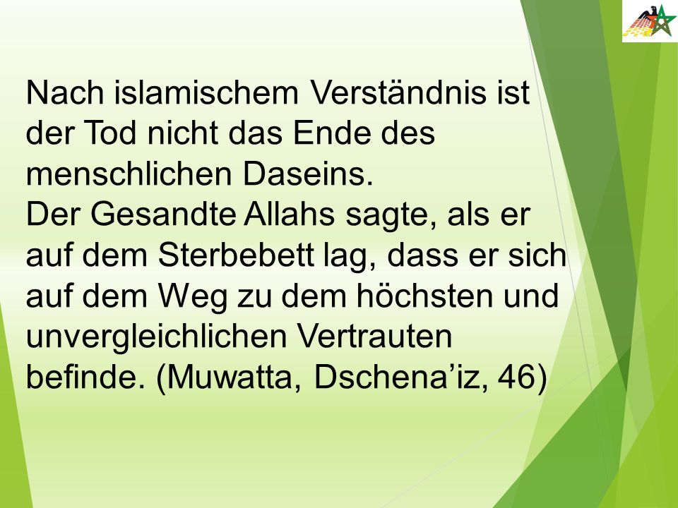 Nach islamischem Verständnis ist der Tod nicht das Ende des menschlichen Daseins.