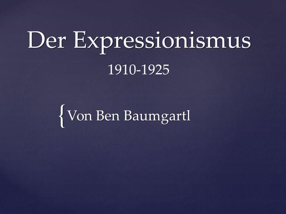 Der Expressionismus 1910-1925 Von Ben Baumgartl