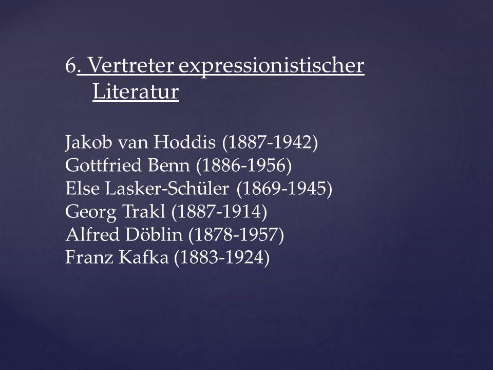 6. Vertreter expressionistischer Literatur