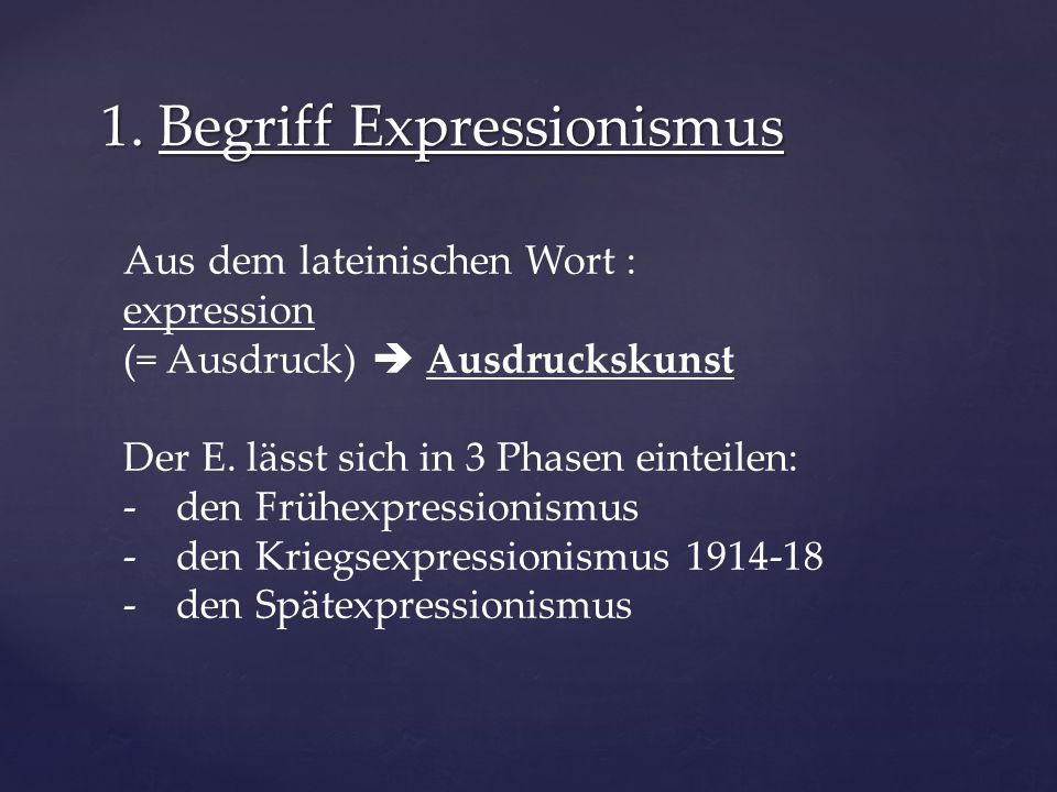 1. Begriff Expressionismus