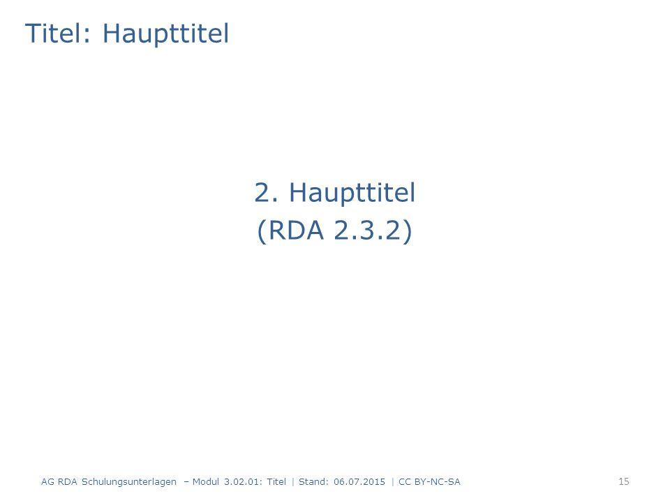 Titel: Haupttitel 2. Haupttitel (RDA 2.3.2)