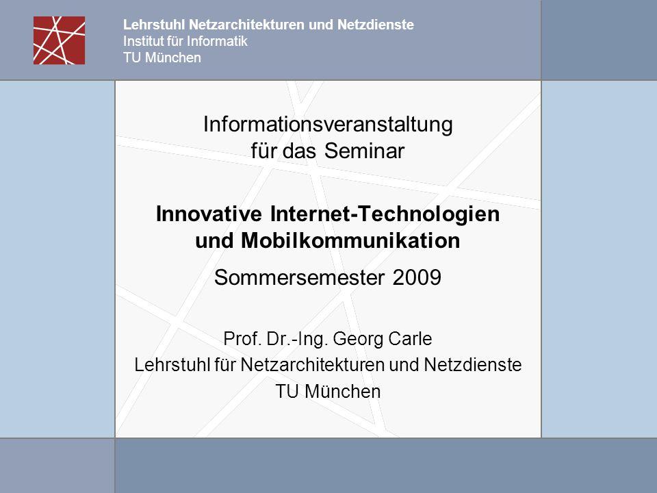 Informationsveranstaltung für das Seminar Innovative Internet-Technologien und Mobilkommunikation Sommersemester 2009